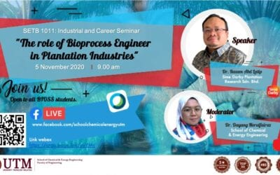 "SETB 1011  Industrial and Career Seminar : ""The role of Bioprocess Engineer in Plantation Industries"""