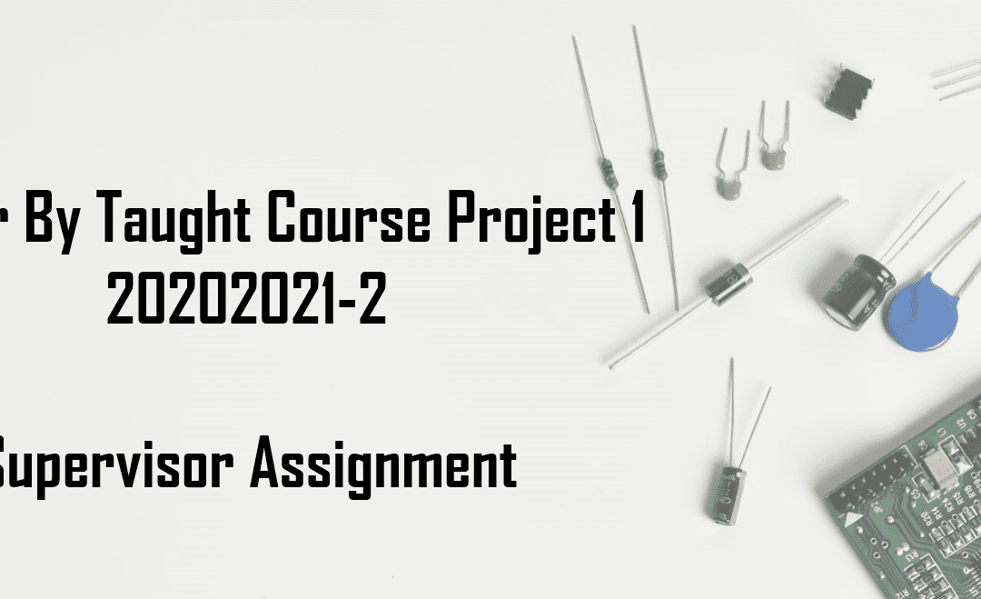 Supervisor Assignment of Master By Taught Course Project 1 (20202021-2)